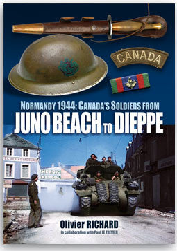 Normandy 1944: Canada in Normandy - Juno Beach to Dieppe