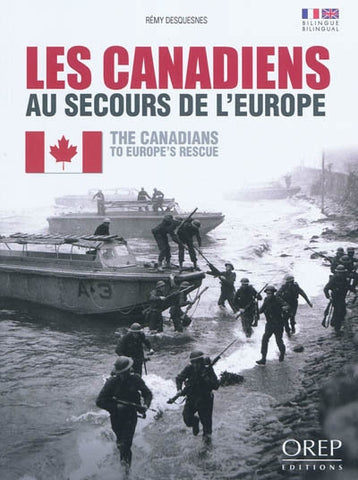 The Canadians to Europe's Rescue/ Les canadiens au secours de l'Europe