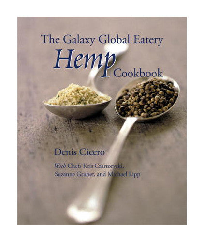 Galaxy Global Eatery Hemp Cookbook-Denis Cicero - books, books-journals, cookbooks, Hemp