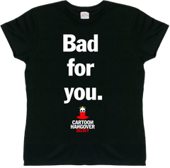 Cartoon Hangover - Bad for you Women's T-shirt