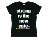 PCFS - Strong is the New Cute Shirt