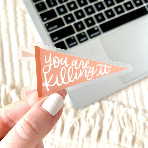Clear You're Killing It Pennant Sticker, 1.5x3 in.
