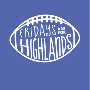 Fridays Are For Highlands