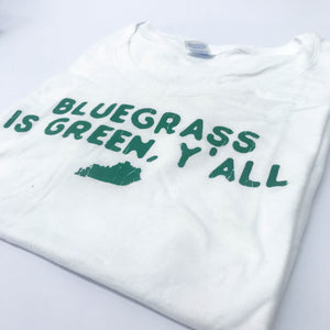 BLUEGRASS is GREEN, Y'all