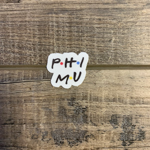 Phi Mu- Friends Sticker