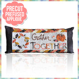 Gather Together (November) Laser Cut Pre Fused Applique Quilt Kit