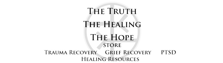The Truth• The Healing • The Hope  Store