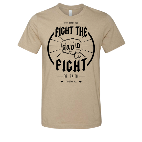 Fight the Good Fight - Good Beats Evil Unisex Tee