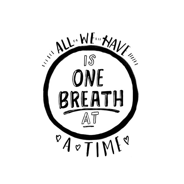 all we have is one breath at a time hand letter