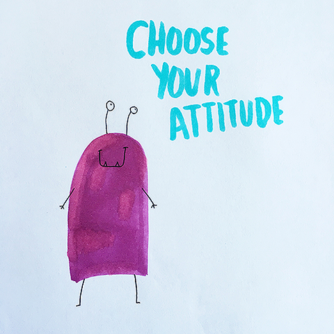 choose your attitude monster of encouragement