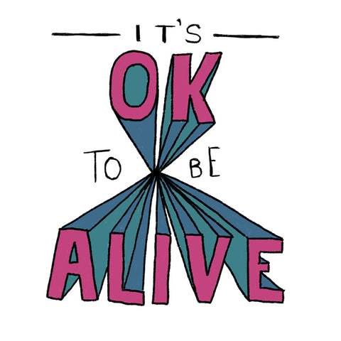 it's ok to be alive awesome hand lettered words