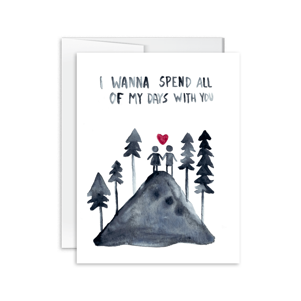 I Wanna Spend All of My Days With You Card [product type] - Hello Happiness Card Co