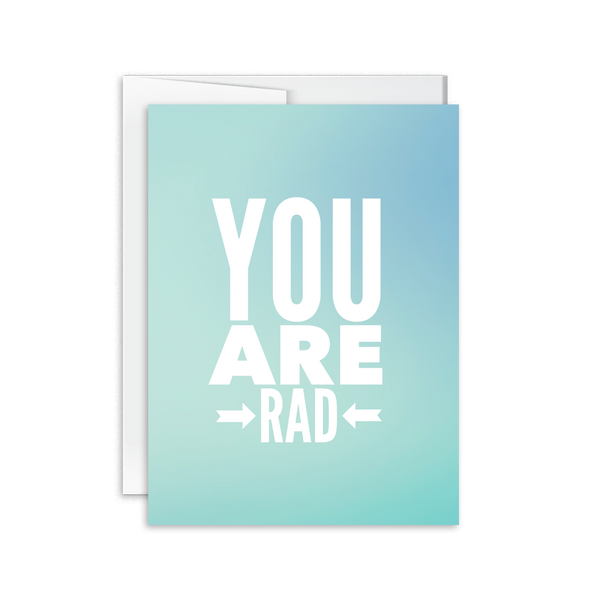 you are rad greeting card