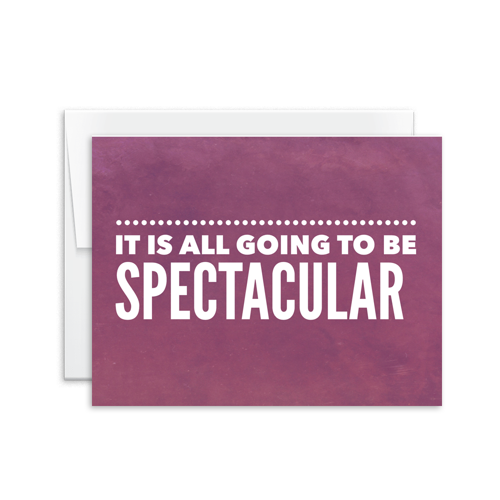 It's All Going to Be Spectacular Card [product type] - Hello Happiness Card Co