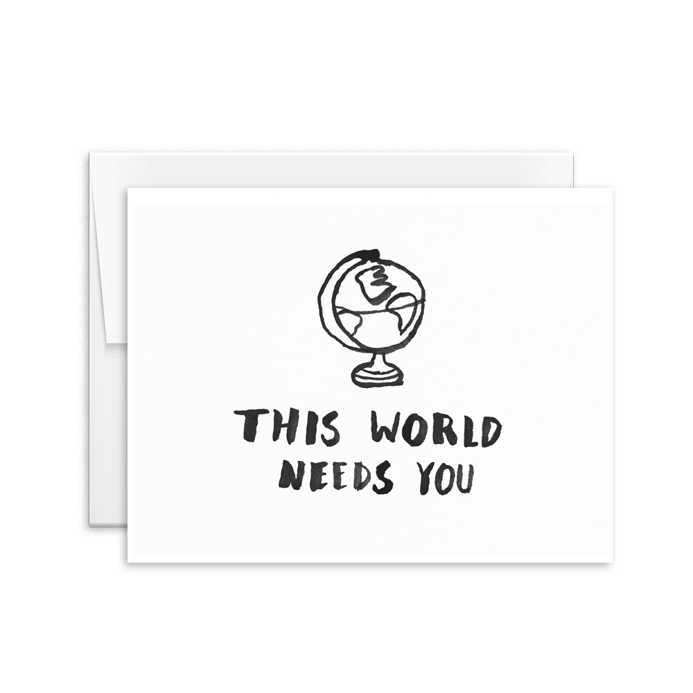 This World Needs You Card [product type] - Hello Happiness Card Co