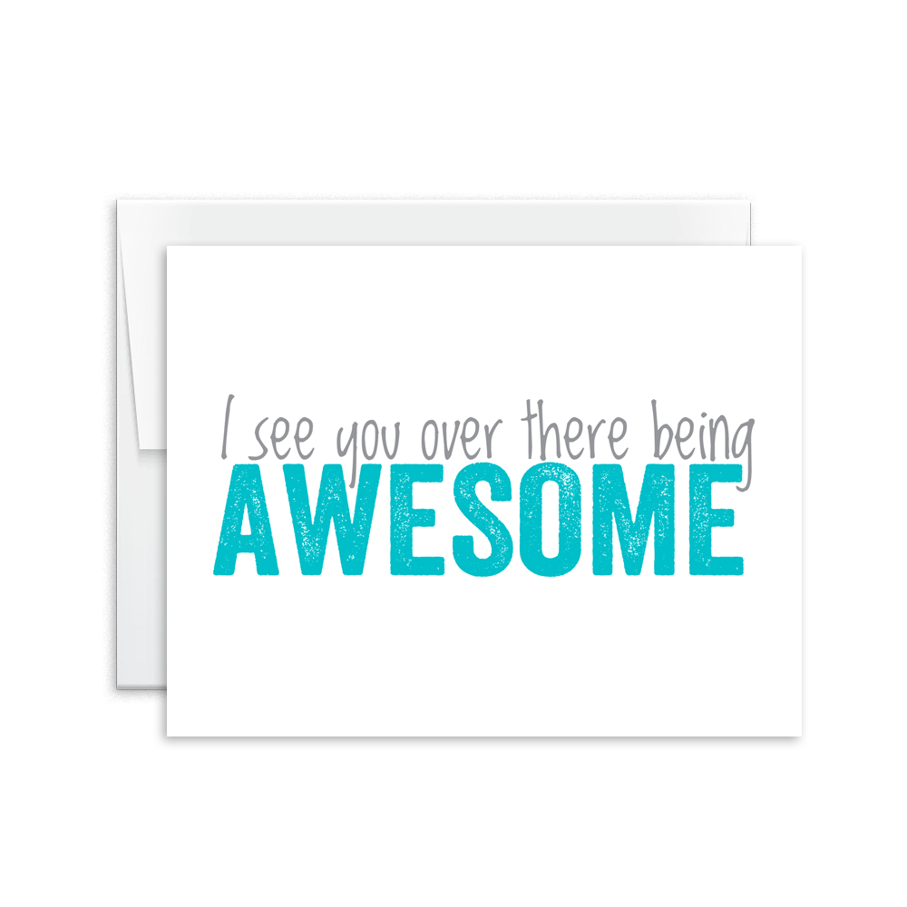 I See You Over There Being Awesome Card [product type] - Hello Happiness Card Co