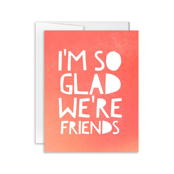 I'm So Glad We're Friends Card [product type] - Hello Happiness Card Co
