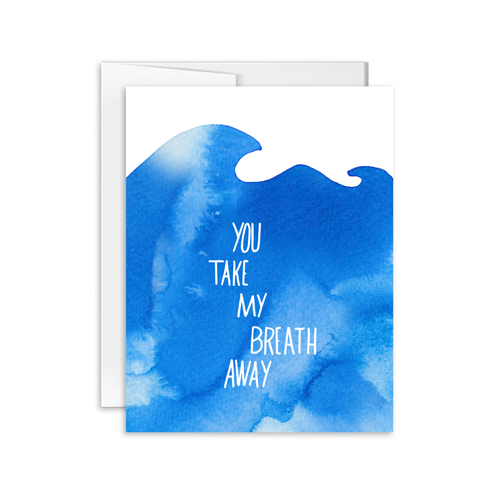 You Take My Breath Away Card [product type] - Hello Happiness Card Co