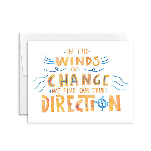 In the Winds of Change We Find Our True Direction Card [product type] - Hello Happiness Card Co