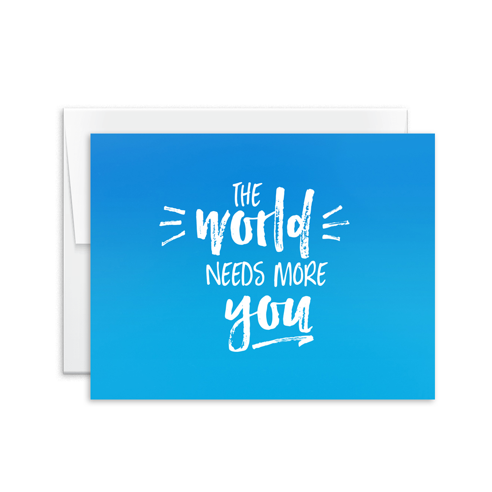 The World Needs More You Card [product type] - Hello Happiness Card Co