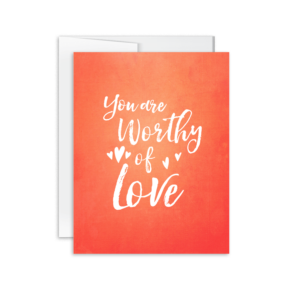 You Are Worthy of Love Card [product type] - Hello Happiness Card Co