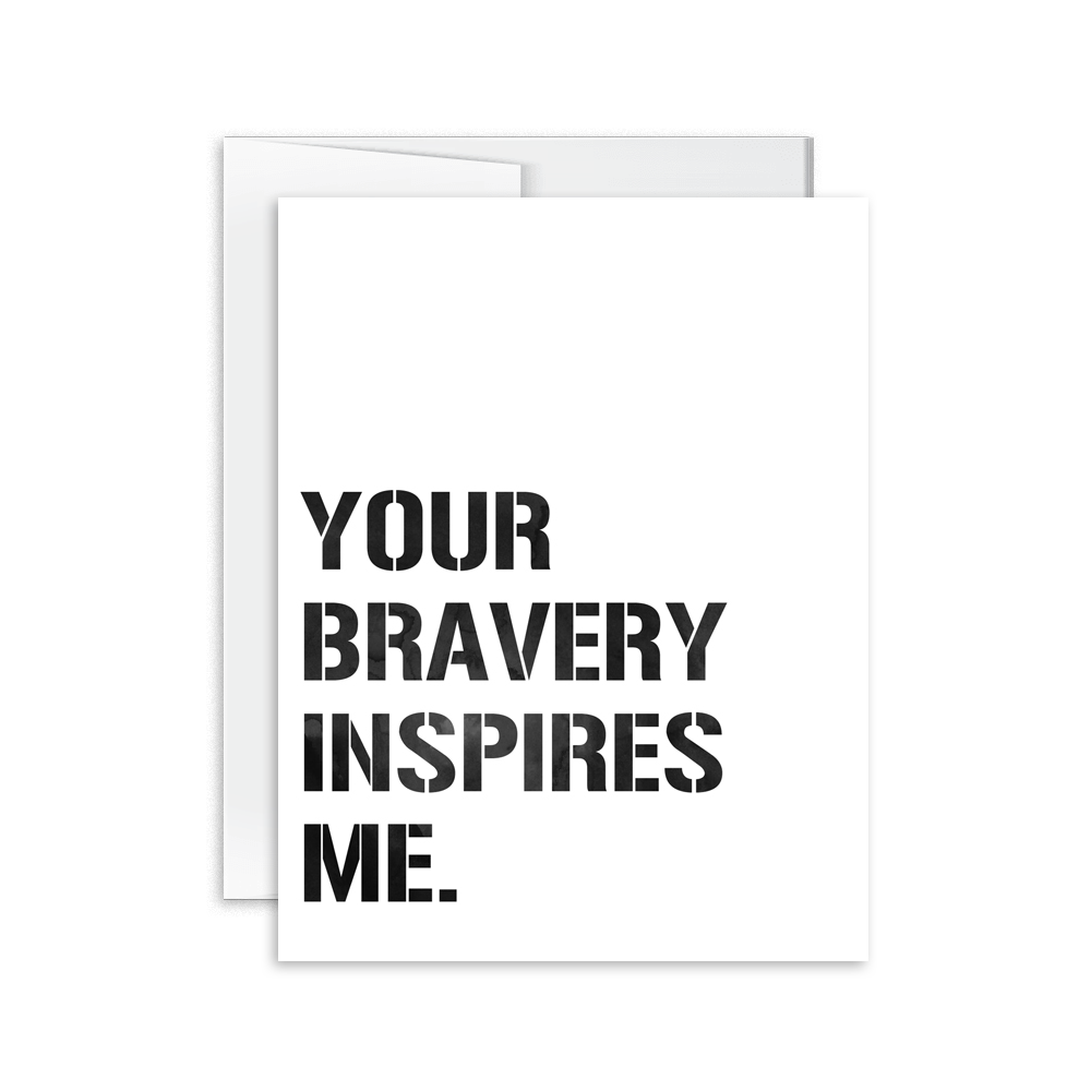Your Bravery Inspires Me Card [product type] - Hello Happiness Card Co