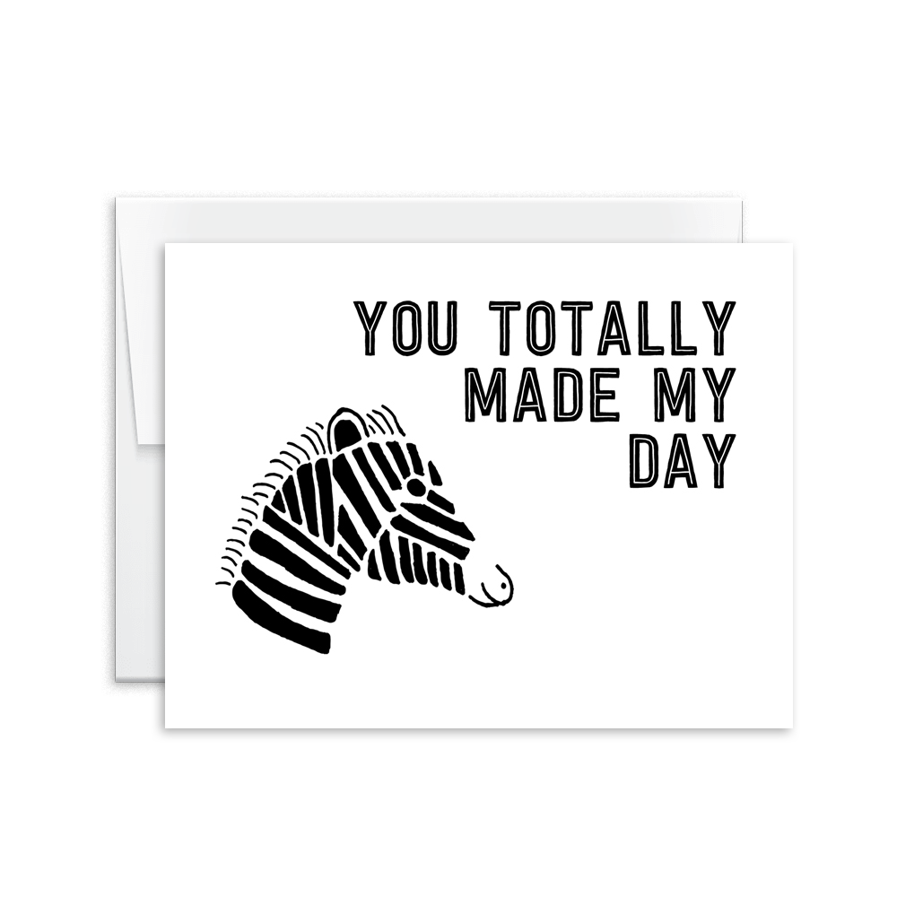 Totally Made My Day Zebra Card [product type] - Hello Happiness Card Co