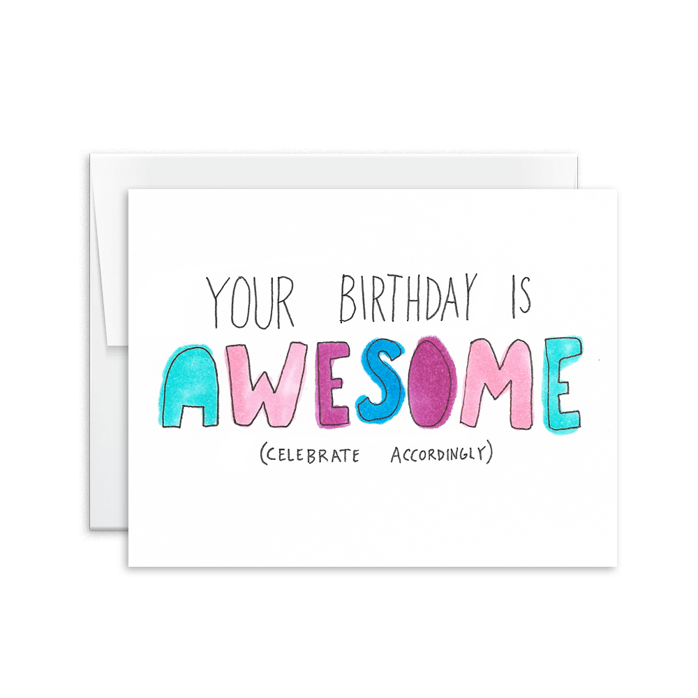 Your Birthday is Awesome Celebrate Accordingly Card [product type] - Hello Happiness Card Co