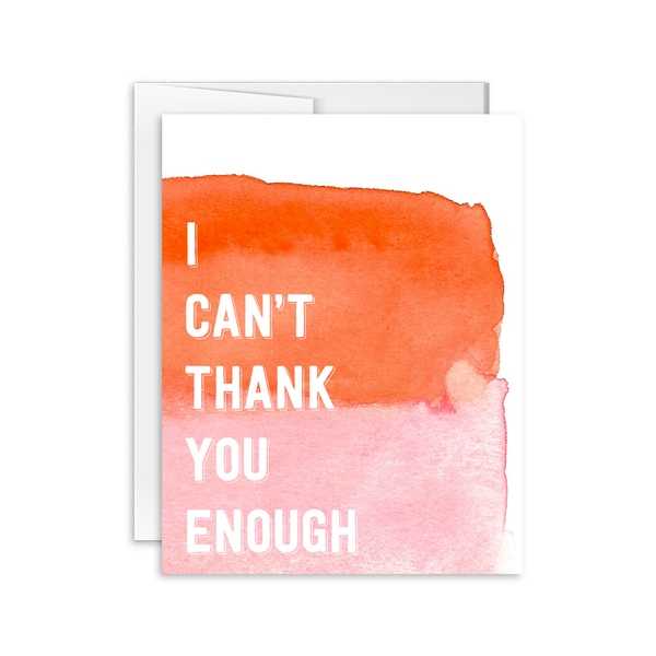 I Can't Thank You Enough watercolor greeting card