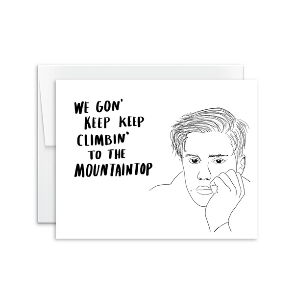 hand drawn bieber we gon' keep climbing to the mountaintop greeting card