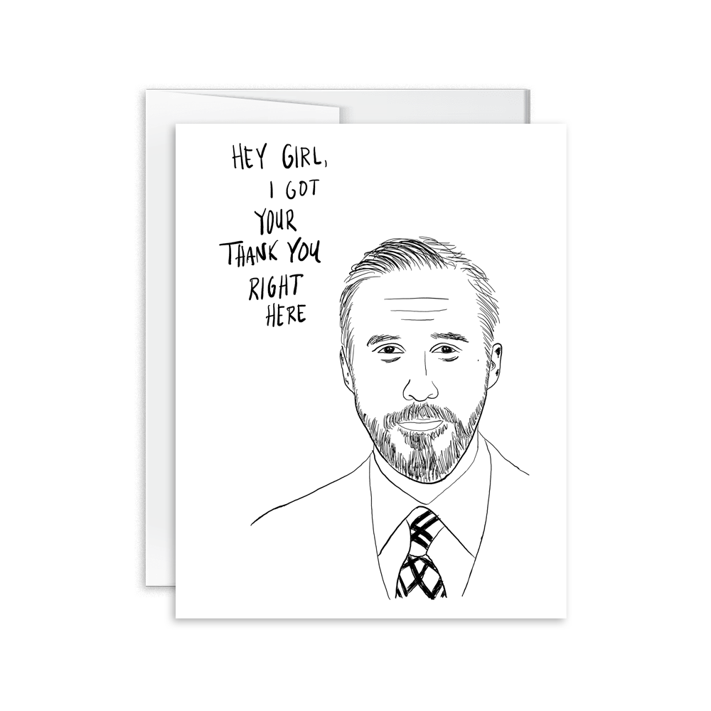 hey girl, gosling thank you greeting card