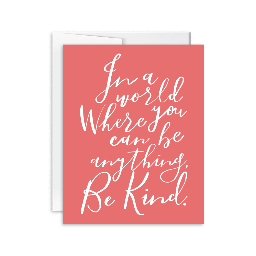 in a world where you can be anything, be kind hand lettered greeting card