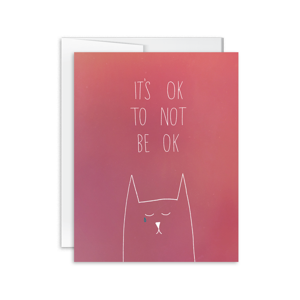 it's ok to not be ok greeting card encouragement card