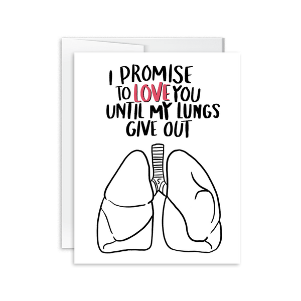 promise to love you until my lungs give out greeting card