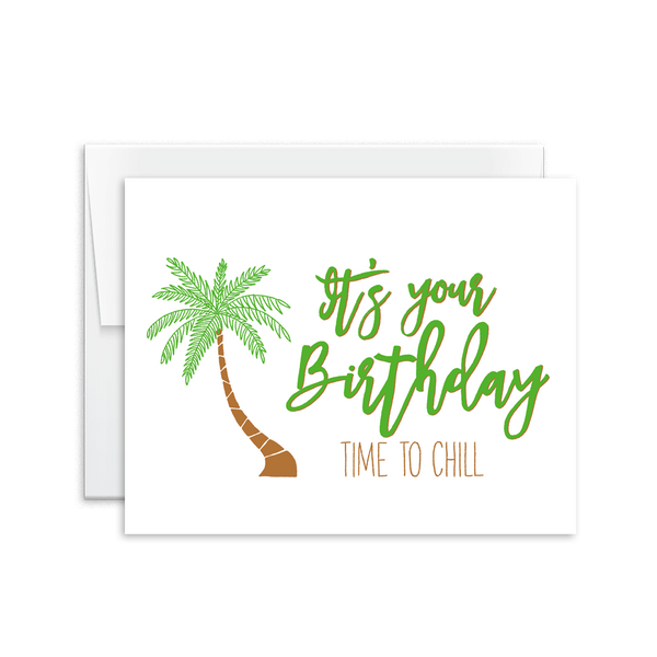 it's your birthday, time to chill greeting card