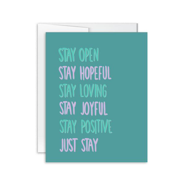 Stay open just stay greeting card