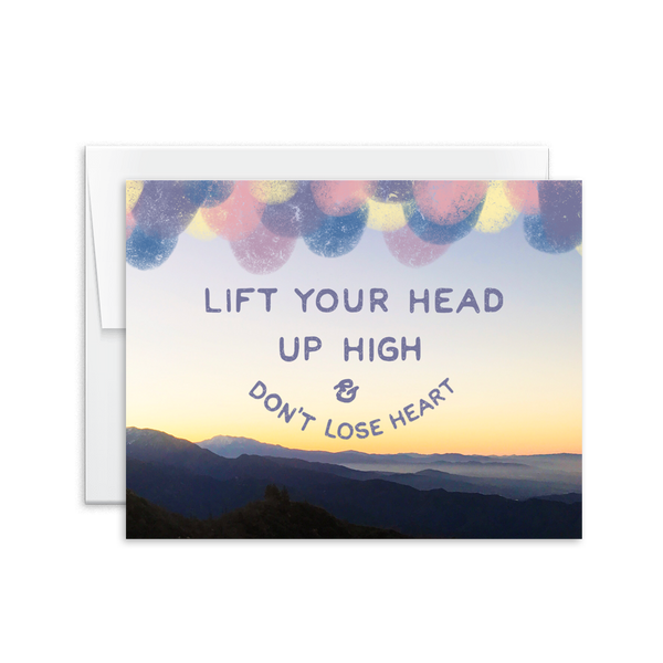 lift your head up high and don't lose heart greeting card