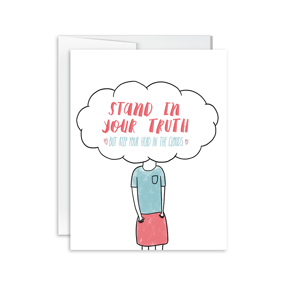 stand in your truth but keep your head in the clouds greeting card