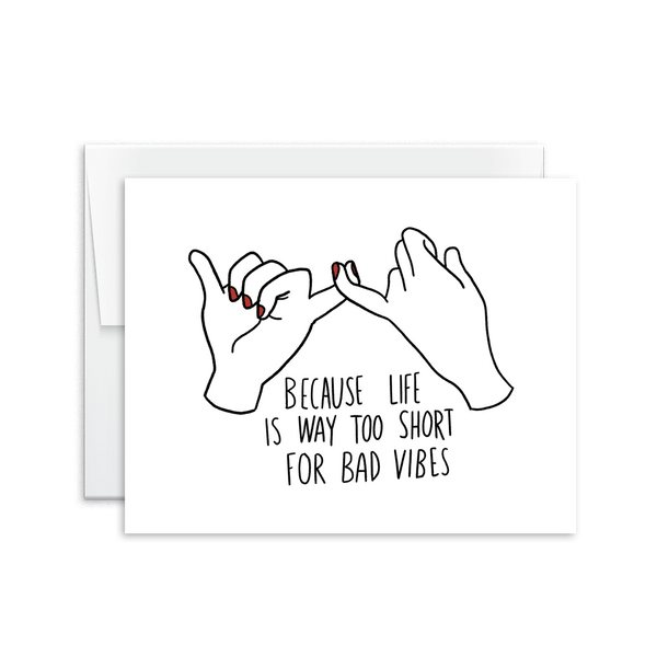 life's too short for bad vibes greeting card