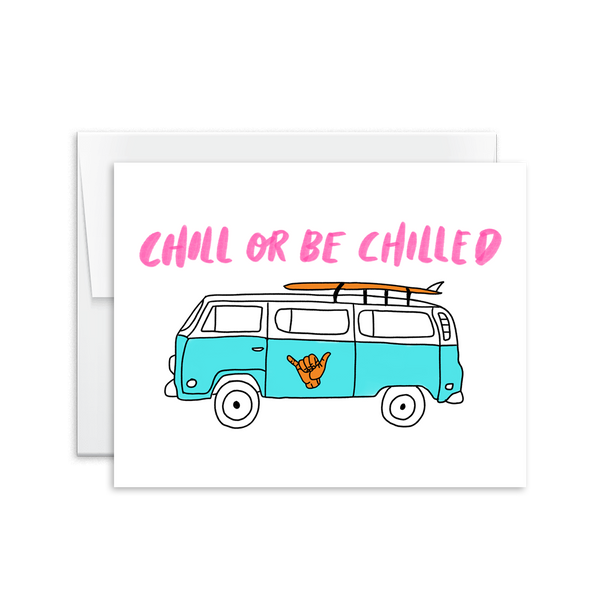 chill or be chilled vw bus greeting card