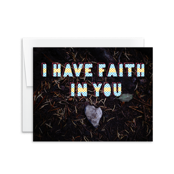 i have faith in you hand lettered greeting card