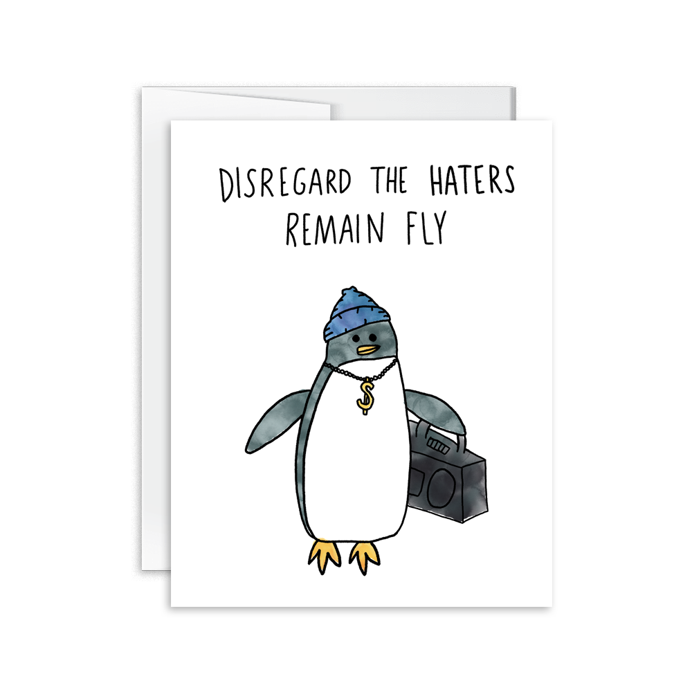 Disregard the Haters, Remain Fly watercolor Penguin Card