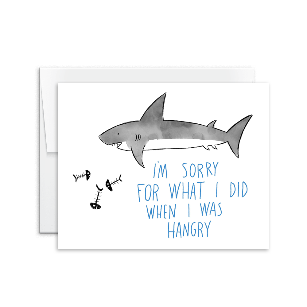 i'm sorry for what i did when i was hangry shark greeting card