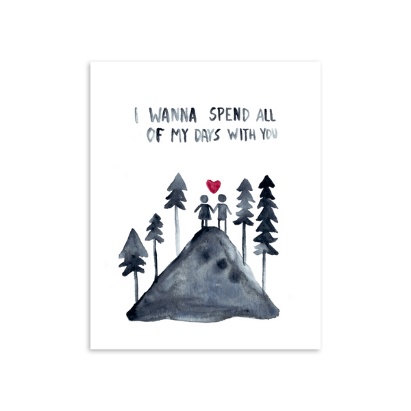 Spend My Days 8x10 Art Print [product type] - Hello Happiness Card Co