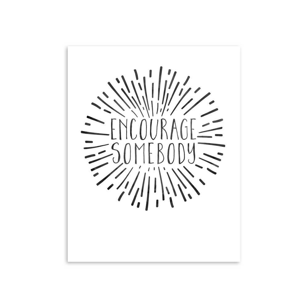 Encourage Somebody 8x10 Art Print [product type] - Hello Happiness Card Co