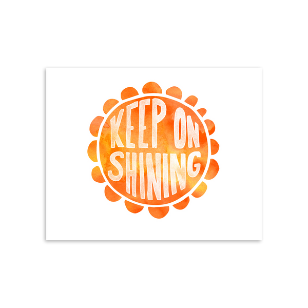Keep on Shining 8x10 Art Print [product type] - Hello Happiness Card Co