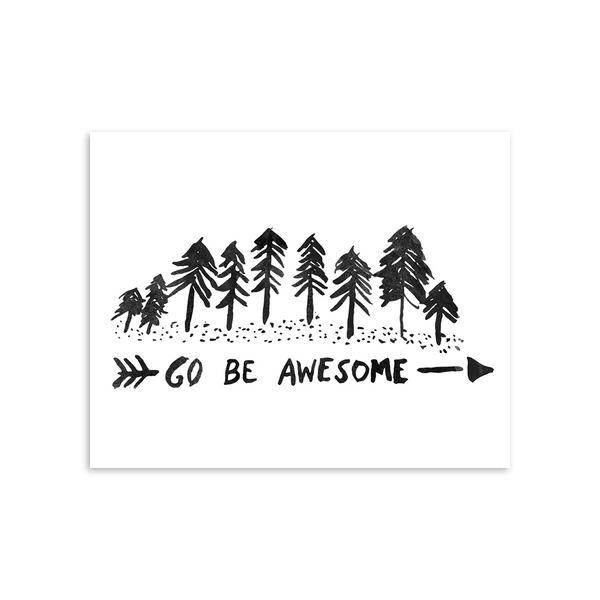 Go Be Awesome 8x10 Art Print [product type] - Hello Happiness Card Co