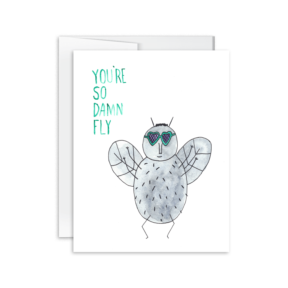 You're So Damn Fly Card [product type] - Hello Happiness Card Co