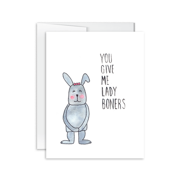 You Give Me Lady Boners Bunny Card [product type] - Hello Happiness Card Co