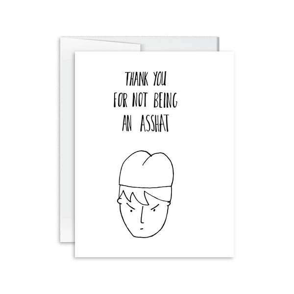 Thank You For Not Being an Asshat Card [product type] - Hello Happiness Card Co